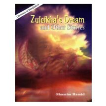 Zuleikha's Dream and Other Stories by Shamim Hamid