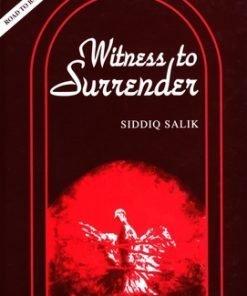 Witness to Surrender by Siddiq Salik