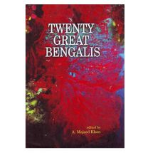Twenty Great Bengalis by A. Majeed Khan