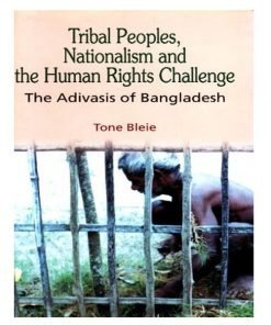 Tribal Peoples, Nationalism and the Human Rights Challenge