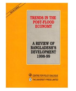 Trends in the Post-Flood Economy - A Review of Bangladesh's Development 1998-99 by Rehman Sobhan