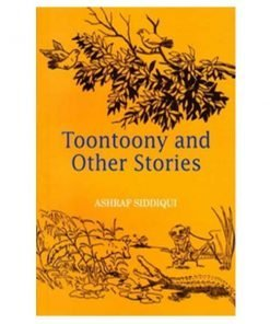 Toontoony and Other Stories by Ashraf Siddiqui