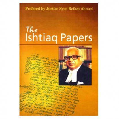 The Ishtiaq Papers by Syed Ishtiaq Ahmed