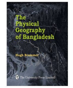 The Geography of the Soils of Bangladesh by Hugh Brammer