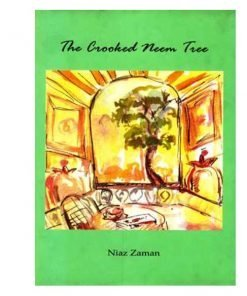 The Crooked Neem Tree by Niaz Zaman