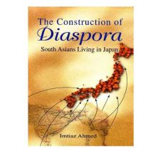 The Construction of Diaspora - South Asians Living in Japan by Imtiaz Ahmed