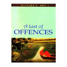 A List Of Offences by Dilruba Z. Ara