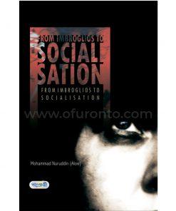 From Imbroglios to Socialisation : MD. Nuruddin Alow