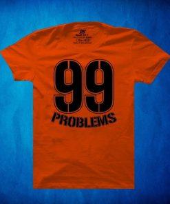 99 PROBLEMS প্রিন্ট কমলা রঙের নিউ কালেকশন কটন টি শার্ট