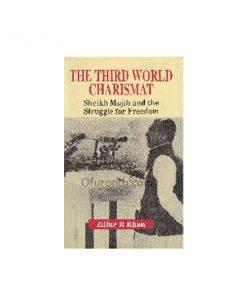 The Third World charismat- Sheikh Mujib and the Struggle of Freedom: Nizam Ahmed