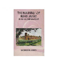The Buildings of Khan Jahan: Nazimuddin Ahmed