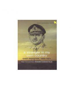 A Stranger in My Own Country: East Pakistan 1969-1971: Khadim Hussain Raja