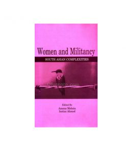 Women and Military: South Asian Complexities: Imtiaz Ahmed: Amena Mohsin