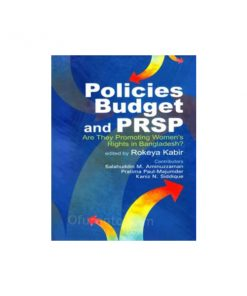 Policy Budget PRSP: R de Promoting Women's Rights in Bangladesh: Rokeya Kabir