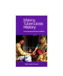 Making Tuberculosis History: Community Based Solutions for Millions: BRAC Health Program