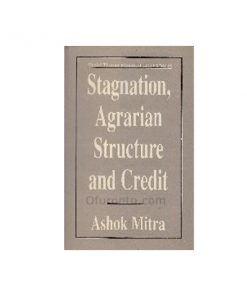 Stagnation, Agrarian Structure and Credit - Daniel Thorner Memorial Lecture Series: Ashok Mitra