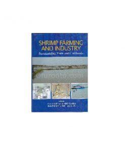 Shrimp Farming and Industry: A: Atik Rahman, AHG Quddus Bob Pokarant, Md. Liaquat Ali