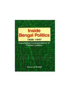 Inside Bengal Politics 1938-1947: Harun-ur-Rashid