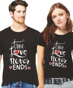 True Love Never Ends প্রিন্টেড ফ্যাশনেবল কাপল কটন টি-শার্ট 391